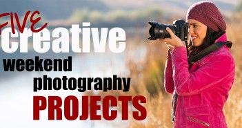 Creative Weekend Photography Projects