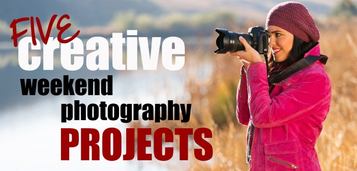 5 creative weekend photography projects