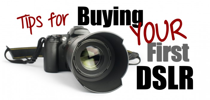 Thinking of buying your first DSLR Camera?