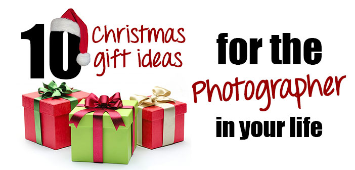 10 Christmas Gift Ideas for Photographers