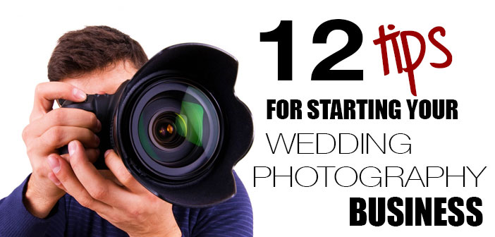 12 Tips for starting your wedding photography business