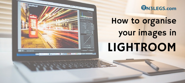 How to organise your images in Lightroom